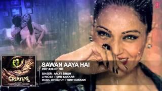 Sawan Aaya Hai - Arijit Singh 320Kbps HQ | Creature 3D |Full Audio Song
