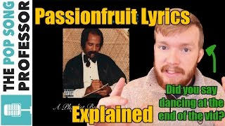 "The Meaning of ""Passionfruit"" by Drake"