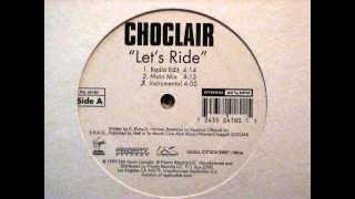 CHOCLAIR - LET'S RIDE