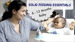Solid feeding essentials for a 6 -12 months old baby