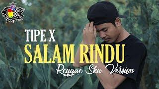 Tipe X - Salam Rindu Reggae Ska Version (Video Lyric)