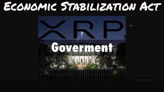 Ripple XRP  EMERGENCY  ECONOMIC  STABILIZATION ACT. Government Ties to Ripple XRP