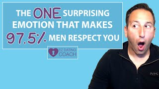 The #1 Surprising Emotion That Makes 97.5% of Men Respect You