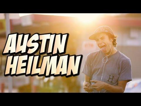 AMAZING STREET PART !!! AUSTIN HEILMAN