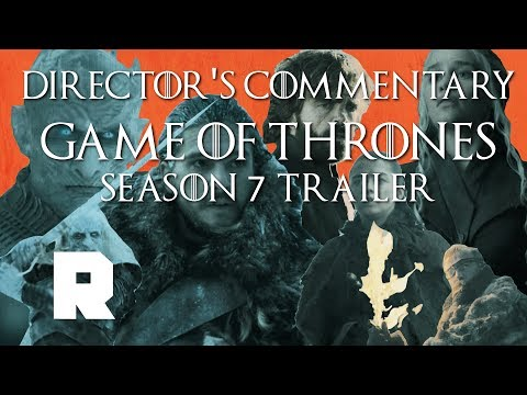 Shot-by-Shot Breakdown of the Second 'Game of Thrones' Trailer | Director's Commentary | The Ringer