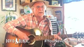 <b>David Olney</b> You Never Know April 4 2017 Songwriter Series