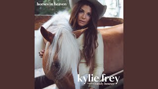 Kylie Frey Horses In Heaven (feat. Randy Houser)