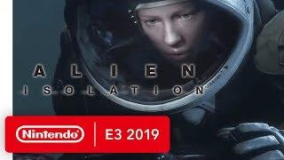 Alien: Isolation - Nintendo Switch Trailer - Nintendo E3 2019