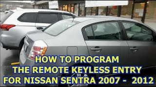 HOW TO PROGRAM KEY FOB REMOTE FOR NISSAN SENTRA 2007-2012