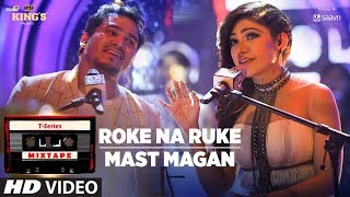 Roke Na Ruke/Mast Magan | T-Series Mixtape |Tulsi Kumar