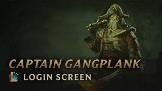 Captain Gangplank | Login Screen - League of Legends