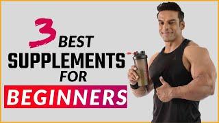 3 Best Supplements for Beginners | थ्री बेस्ट सप्लीमेंट्स फॉर बिगनर्स | Yatinder Singh