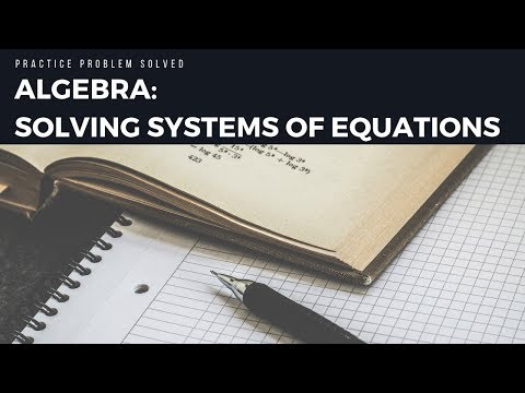 Solving Systems of Equations in Algebra Practice Problem