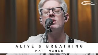 MATT MAHER - Alive & Breathing: Song Session