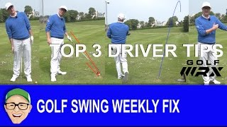Golf Swing Weekly Fix Top 3 Driver Tips