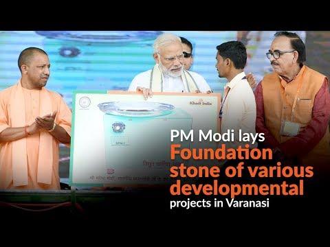 PM Modi lays foundation stone of various developmental projects in Varanasi