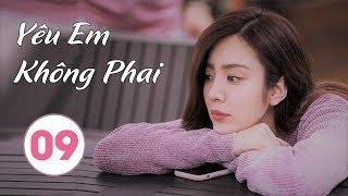 Phim Bộ Trung Quốc Hay 2020 | Yêu Em Không Phai - Tập 09 (THUYẾT MINH)