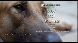 Dogs Not Allowed Musical Film - varad.khare