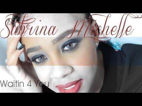 Sabrina-Michelle – Waiting For You (W4U): Music