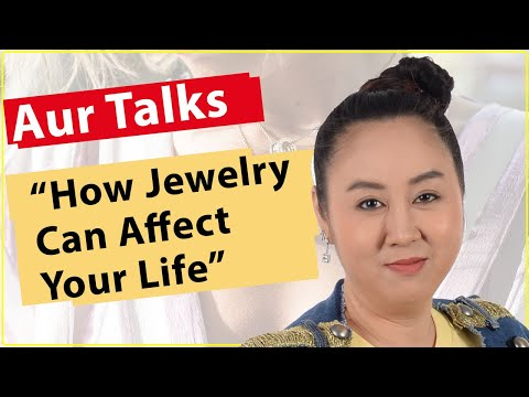 How Jewelry Impacts Your Life - Aur Talks