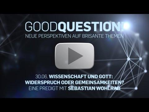 Wissenschaft und Gott: Widerspruch oder Gemeinsamkeiten? (ICF München Videopodcast)