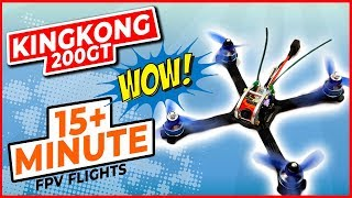 KingKong 200GT Ultra Light FPV RacerDrone Extreme FPV Flight Time