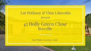 45 Holly Green Close, Rowville - Ray White Ferntree Gully