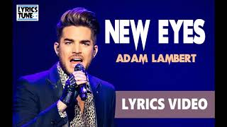 New Eyes   Adam Lambert (Lyrics Video)