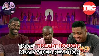 "Twice ""Breakthrough"" Music Video Reaction"