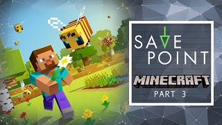 Minecraft Part 3 - Save Point with Becca Scott