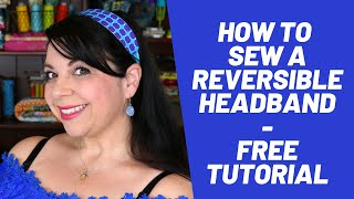 How To Sew A Reversible Headband - Beginner Sewing Project - FREE DIY Tutorial