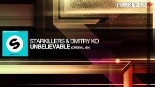 Starkillers, Dmitry Ko - Unbelievable (Original Mix)