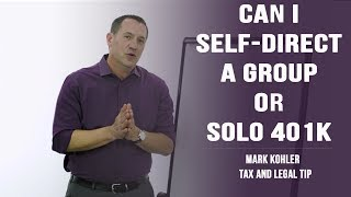 Can You Self Direct a 401k? Mark J Kohler   CPA   Attorney