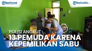 Gerebek 3 Rumah, Polisi Angkut 13 Pemuda Lombok Tengah karena Miliki Sabu