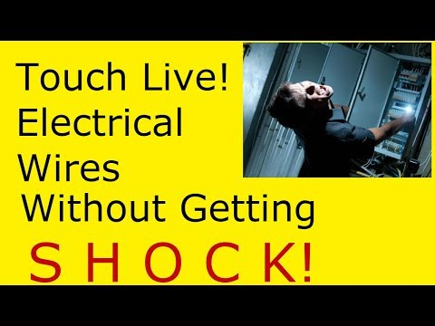 Touch a Live Electric Wire Without Getting Shock!