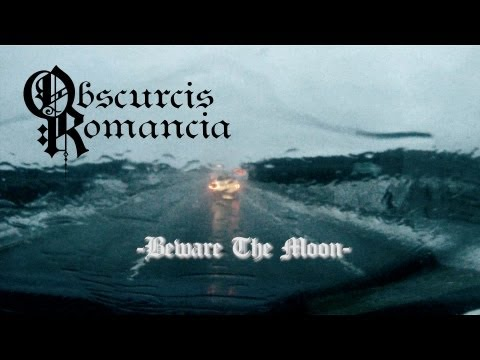 Obscurcis Romancia - Beware The Moon - Official Live Video