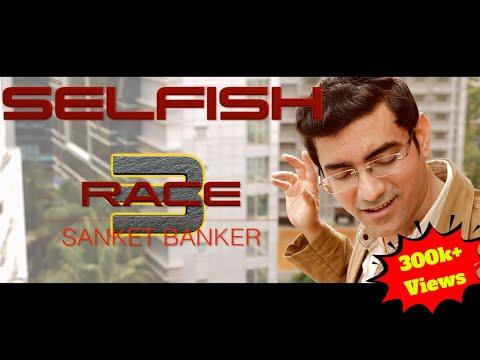 Selfish - Cover by Sanket Banker