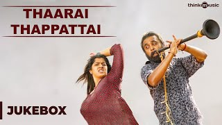 Thaarai Thappattai - Jukebox