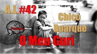 Significado da musica O Meu Guri - Chico Buarque - Análise da Letra #42 - Pensando Nisso.