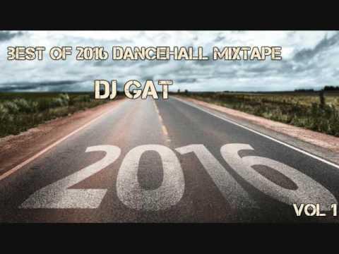 DJ GAT BEST OF 2016 DANCEHALL MIX DECEMBER 2016 [RAW] VOL 1 1876899-5643