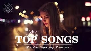 Best Mashup Of Popular Songs - Best English Songs 2019 - Best Pop Songs World