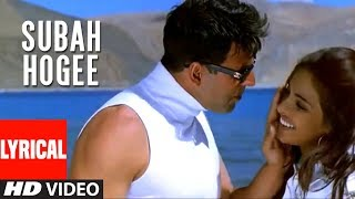 Subah Hogee Lyrical Video   Waqt - The Race Against Time