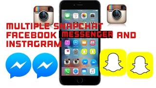 Get multiple snapchat, Instagram and Facebook messenger on iOS and android 2018/2019
