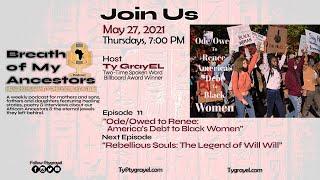 "Breath of My Ancestors Podcast: Episode 11 | ""Ode/Owed To Renee: America's Debt to Black Women"""