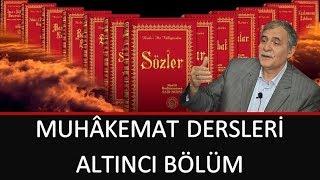 Prof. Dr. Şener Dilek - Muhâkemat - 06 - Herbiri Birer Hakikatın Nümunesi Olduklarından...