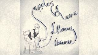 Apples & Eve - L'Homme (The Man)