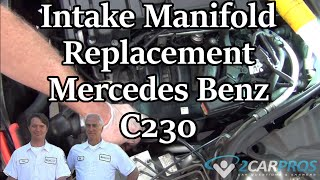 Intake Manifold Replace Mercedes Benz C230