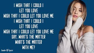 Rita Ora - LET YOU LOVE ME (Lyrics) - YouTube