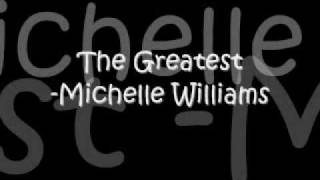 The Greatest-Michelle Williams Lyrics