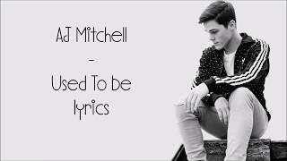 AJ Mitchell - Used To Be [Full HD] Lyrics